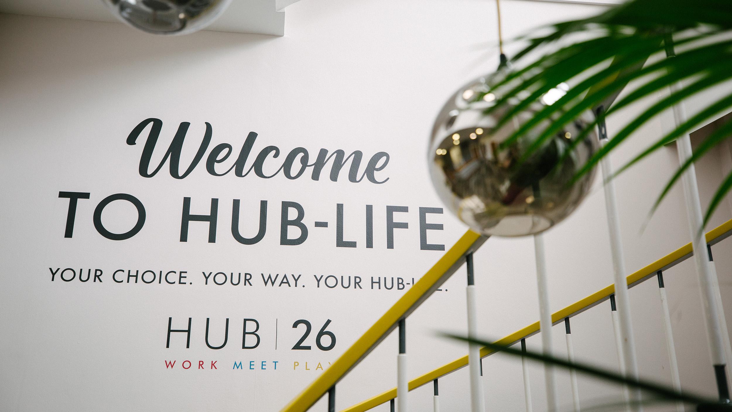 HUB26 Welcome to Hub-Life